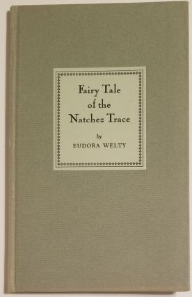 FAIRY TALE OF THE NATCHEZ TRACE. Eudora Welty