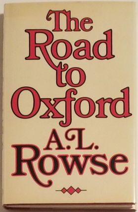 THE ROAD TO OXFORD. A. L. Rowse