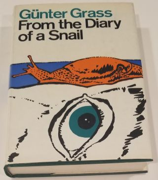 FROM THE DIARY OF A SNAIL. Günter Grass