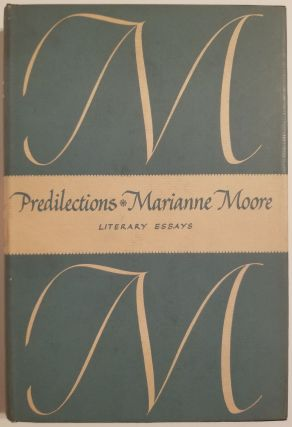 PREDILECTIONS. Literary Essays. Marianne Moore