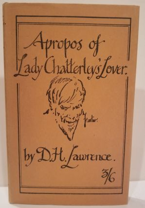 APROPOS OF LADY CHATTERLY'S LOVER. D. H. Lawrence