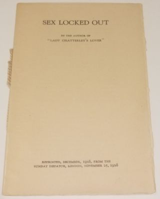 SEX LOCKED OUT. Reprinted, December, 1928, from the Sunday Dispatch, London, November 25, 1928....