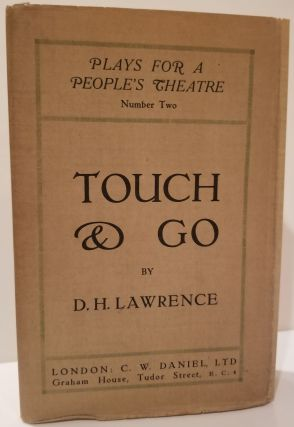 TOUCH AND GO. A Play. D. H. Lawrence