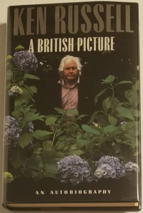 A BRITISH PICTURE. An Autobiography. Ken Russell