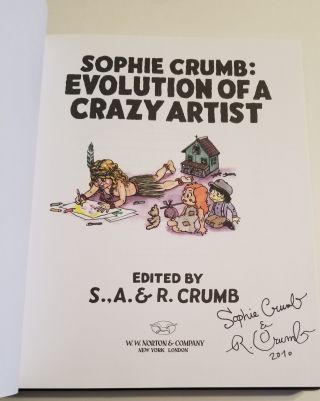 EVOLUTION OF A CRAZY ARTIST. Edited by S., A. & R. Crumb.