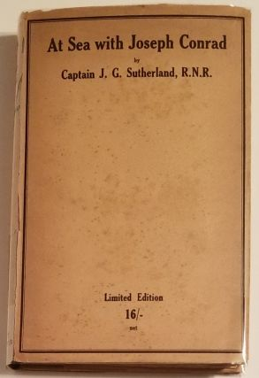AT SEA WITH JOSEPH CONRAD. Joseph Conrad, Captain J. G. Sutherland, R. N. R