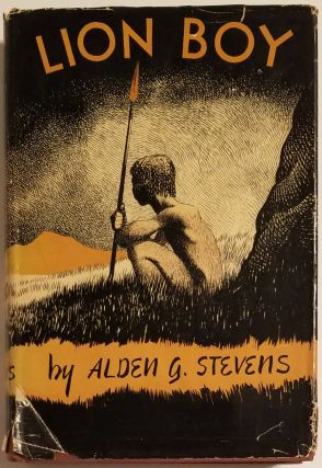 LION-BOY. A Story of East Africa. Drawings by E.A. Watson. Alden G. Stevens