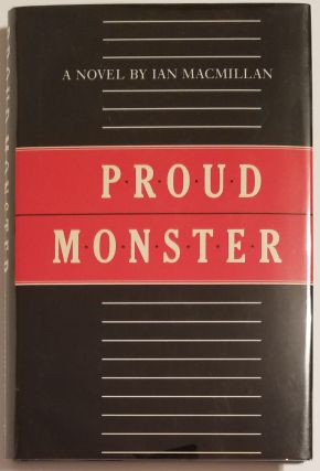 PROUD MONSTER. Ian MacMillan.