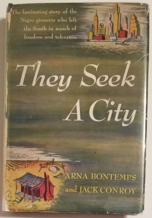THEY SEEK A CITY. Arna Bontemps, Jack Conroy