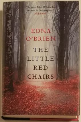THE LITTLE RED CHAIRS. Edna O'Brien.
