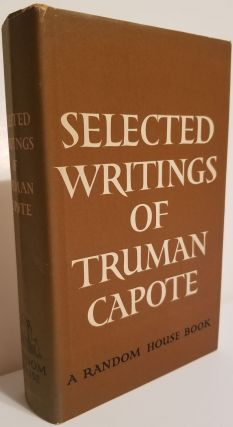 SELECTED WRITINGS OF TRUMAN CAPOTE. Truman Capote.