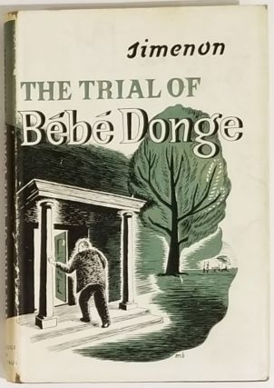 THE TRIAL OF BEBE DONGE. George Simenon