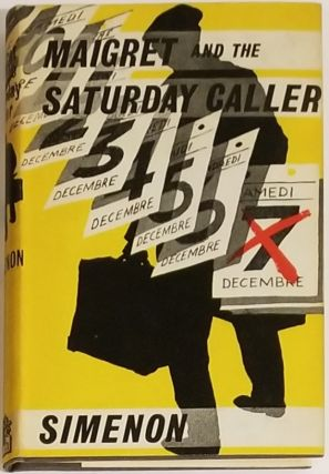 MAIGRET AND THE SATURDAY CALLER. George Simenon.