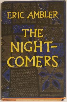 THE NIGHT-COMERS. Eric Ambler.