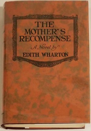 THE MOTHER'S RECOMPENSE (IN FACSIMILE DJ). Edith Wharton.