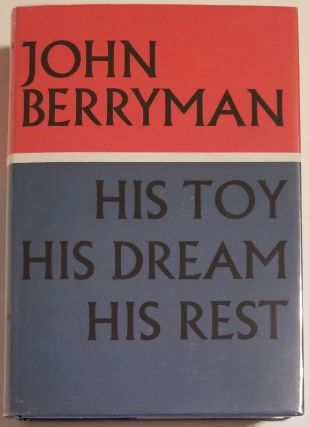 HIS TOY, HIS DREAM, HIS REST. John Berryman.