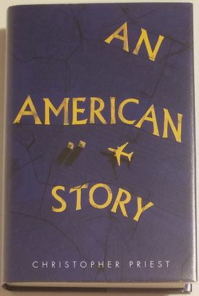 AN AMERICAN STORY. Christopher Priest