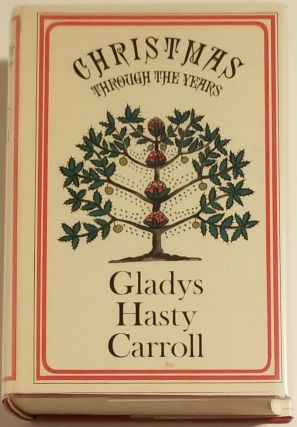CHRISTMAS THROUGH THE YEARS. Glady Hasty Carroll