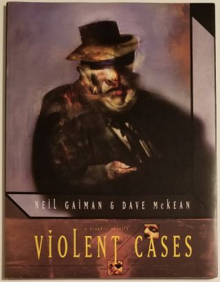 VIOLENT CASES. Words by Neil Gaiman; Pictures by Dave Mckean. Neil Gaiman, Dave McKean