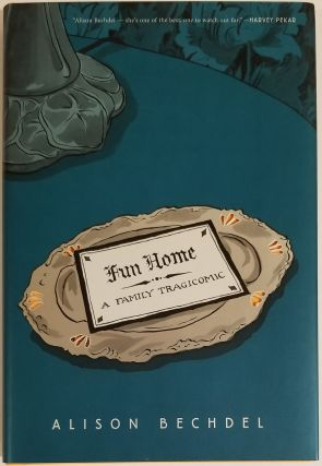 FUN HOME: A FAMILY TRAGICOMIC. Alison Bechdel.