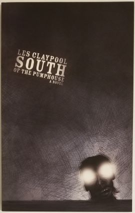 SOUTH OF THE PUMPHOUSE. Les Claypool