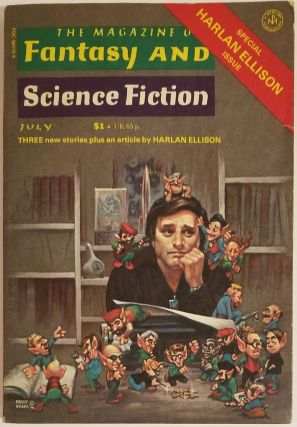 THE MAGAZINE OF FANTASY AND SCIENCE FICTION, JULY 1977, ISSUE #314, SPECIAL HARLAN ELLISON ISSUE...