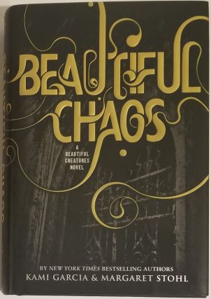 BEAUTIFUL CHAOS: BEAUTIFUL CREATURES BOOK 3. Kami Garcia, Margaret Stohl