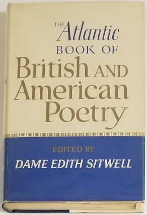 THE ATLANTIC BOOK OF BRITISH AND AMERICAN POETRY. Dame Edith Sitwell