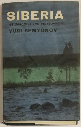 SIBERIA. Its Conquest and Development. Translated from the German by J.R. Foster. Yuri Semyonov