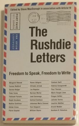 THE RUSHDIE LETTERS. Freedom to Speak, Freedom to Write. Edited by Steve MacDonogh in association...
