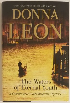 THE WATERS OF ETERNAL YOUTH. A Commissario Guido Brunetti Mystery. Donna Leon