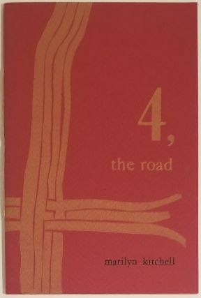 4, THE ROAD. Marilyn Kitchell