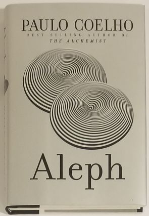ALEPH. Translated from the Portuguese by Margaret Jull Costa. Paolo Coelho