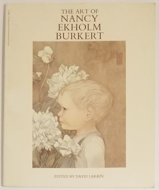 THE ART OF NANCY EKHOLM BURKERT. Edited by David Larkin and Introduced by Michael Danoff. David...