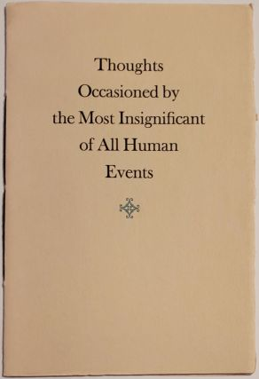 THOUGHTS OCCASIONED BY THE MOST INSIGNIFICANT OF ALL HUMAN EVENTS. Galway Kinnell
