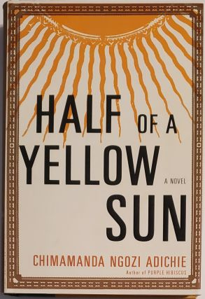 HALF OF A YELLOW SUN. Chimamanda Ngozi Adichie