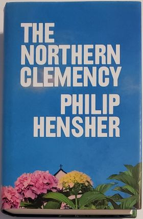 THE NORTHERN CLEMENCY. Philip Hensher