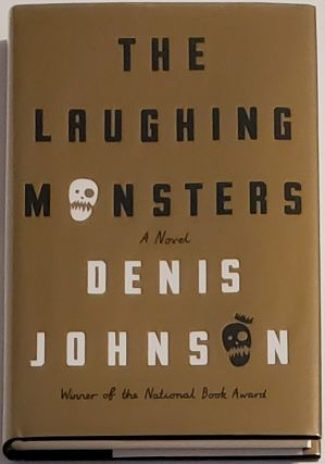 THE LAUGHING MONSTERS. Denis Johnson