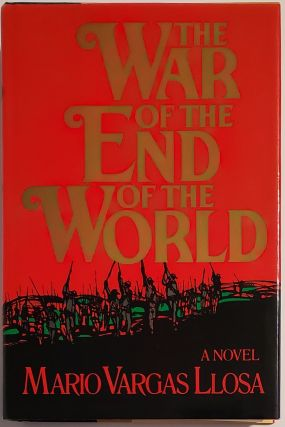 THE WAR OF THE END OF THE WORLD. Translated by Helen R. Lane. Mario Vargas Llosa