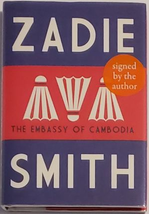 THE EMBASSY OF CAMBODIA. A Story. Zadie Smith
