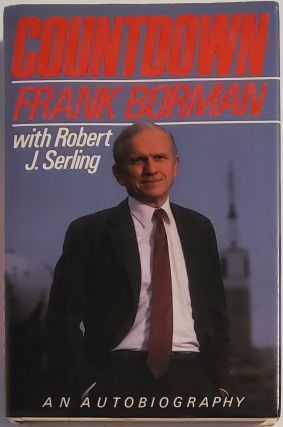 COUNTDOWN. An Autobiography. Frank Borman, Robert J. with Serling