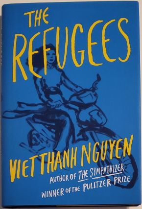 THE REFUGEES. Viet Thanh Nguyen