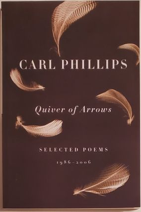 QUIVER OF ARROWS. Carl Phillips