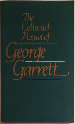 COLLECTED POEMS. George Garrett