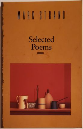 SELECTED POEMS. Mark Strand
