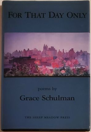FOR THAT DAY ONLY. Grace Schulman