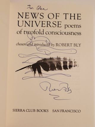 NEWS OF THE UNIVERSE. Poems of Twofold Consciousness. Chosen & Introduced by Robert Bly.