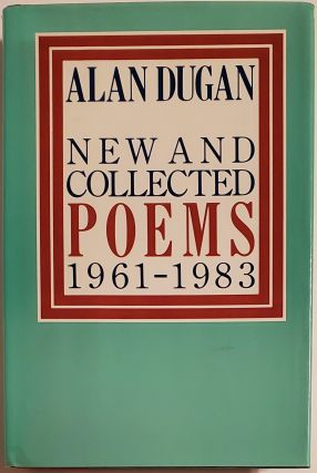 NEW AND COLLECTED POEMS 1961-1983. Alan Dugan
