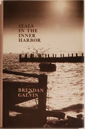 SEALS IN THE INNER HARBOR. Brendan Galvin