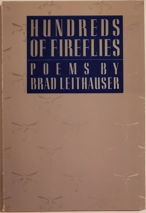 HUNDREDS OF FIREFLIES. Brad Leithauser